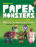 Paper Monsters: 20 Easy to Make Scary Freaks