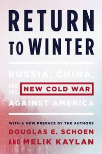 Return To Winter Russia China & The New Cold War Against America