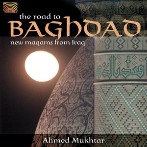 THE ROAD TO BAGHDAD - AHMED MUKHTAR