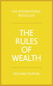 Rules Of Wealth A Personal Code For Prosperity & Plenty