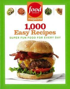 Food Network Magazine 1000 Easy Recipes