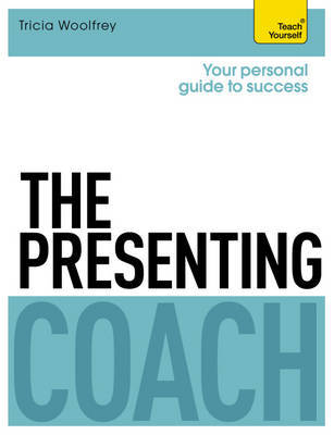 The Presenting Coach: Teach Yourself