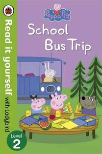 Peppa Pig: School Bus Trip - Read it yourself with Ladybird: Level 2