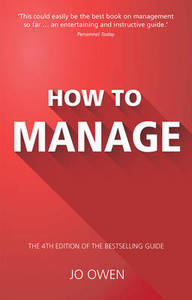 How To Manage The Definitive Guide To Effective Management