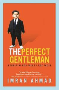 The Perfect Gentleman International A Muslim Boy Meets The West