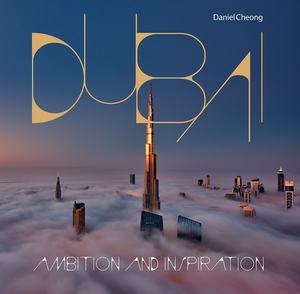 Dubai: Ambition and Inspiration [Fog at Dawn]