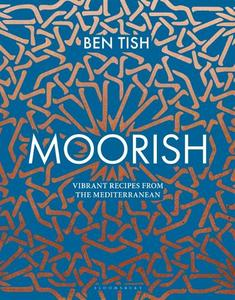 Moorish: Vibrant Recipes From The Mediterranean