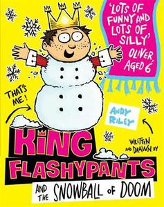 King Flashypants and the Snowball of Doom: Book 5