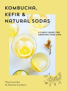 Natural Sodas: A Simple Guide To Creating Your Own