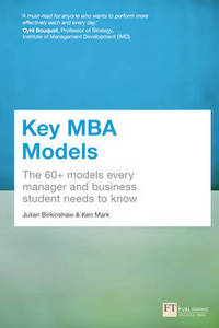 Key MBA Models: The 60+ Models Every Manager and Business Student Needs to Know