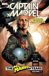 Captain Marvel: Carol Danvers - The Ms. Marvel Years Vol. 2