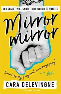 Mirror: A Twisty Coming-of-Age Novel about Friendship and Betrayal from Cara Delevingne