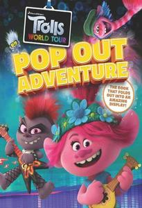 Trolls World Tour Pop-Out Adventure: A Brilliant Book Which Folds Out To Make An Amazing Display!