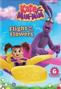 Kate & Mim-Mim: Flight of the Flowers