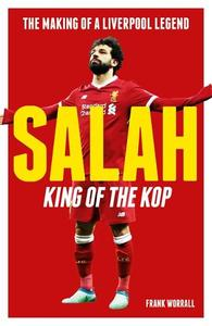 Salah - King of the Kop: The Making of a Liverpool Legend