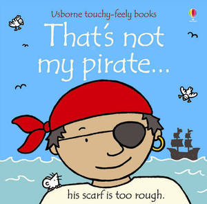 Thats Not My Pirate Touchy-Feely Board Books