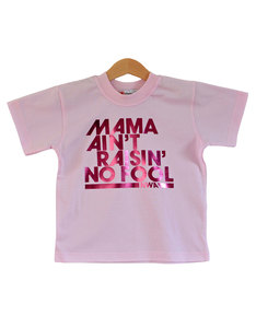 Nippaz With Attitude Mama Ain't Raisin' No Fool Pink Kids T-Shirt