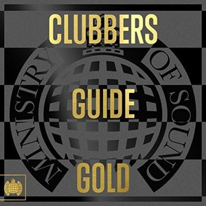 MINISTRY OF SOUND: CLUBBERS GUIDE GOLD