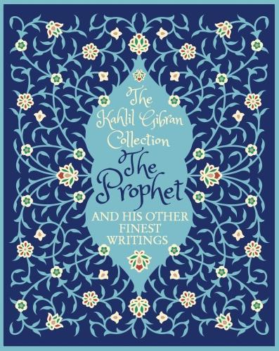 The Kahlil Gibran Collection The Prophet And His Other Finest Writings Classics Fiction Books Virgin Megastore