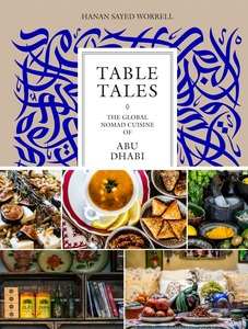 Table Tales: The Global Nomad Cuisine of Abu-Dhabi