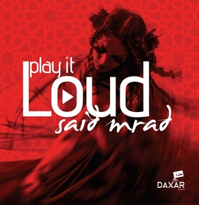 PLAY IT LOUD - SAID MRAD
