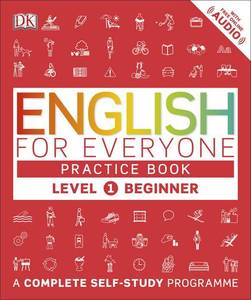 English for Everyone Practice Book: A Complete Self-Study Programme: Level 1 : Beginner