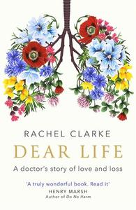 Dear Life A Doctor's Story Of Love And Loss