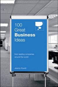 100 Great Business Ideas: From Leading Companies Around the World