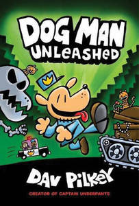 Dog Man Unleashed - Dav Pilkey