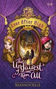 Ever After High The Unfairest Of The Them All