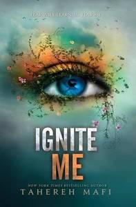 Ignite Me Shatter Me