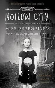 Hollow City The Second Novel Of Miss Peregrine's Peculiar Children