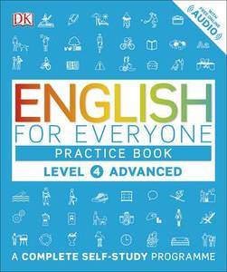 English for Everyone Practice Book: A Complete Self-Study Programme: Level 4: Advanced