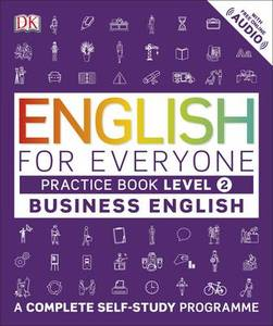 English for Everyone Business English Level 2 Practice Book: A Visual Self Study Guide to English for the Workplace