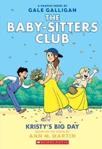 Baby-Sitters Club Graphix #6: Kristy's Big Day