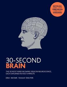 30-Second Brain: The 50 most mindblowing ideas in neuroscience