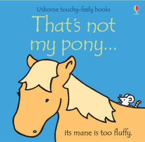 Thats Not My Pony Usborne Touchy Feely Books