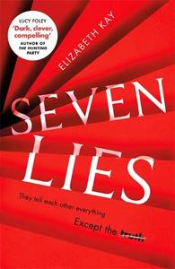 Seven Lies: The Addictive Debut Thriller That Is Chilling Readers To The Core