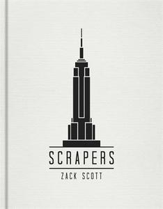 Scrapers: A Visual Guide to Extraordinary Buildings