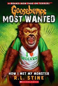 Goosebumps Most Wanted: How I Met My Monster