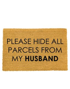 Artsy Doormat Please Hide Parcels from my Husband