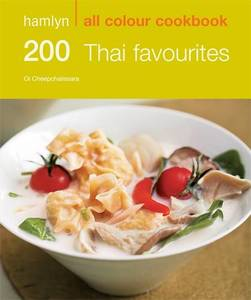 200 Thai Favourites Hamlyn All Colour Cookbook