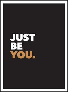 Just Be You: Positive Quotes and Affirmations for Self-Care