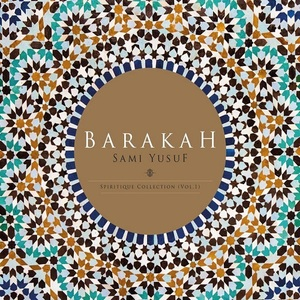 BARAKAH: SPIRITIQUE COLLECTION VO.1 - SAMI YUSUF