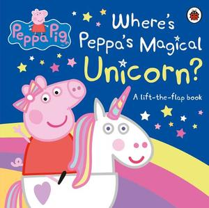Peppa Pig: Where's Peppa's Magical Unicorn?: A Lift-The-Flap Book