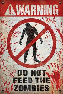 Warning! Do Not Feed The Zombies Maxi Poster [61 x 91.5 cm]