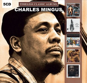 Charles Mingus Timeless Classic Albums [5 Disc Set]
