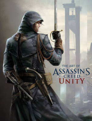 The Art of Assassin's Creed Unity