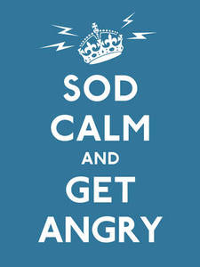 Sod Calm & Get Angry