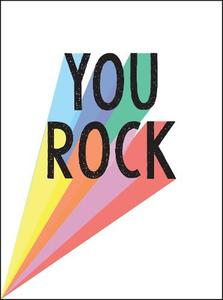 You Rock: Quotes and Statements to Uplift and Encourage